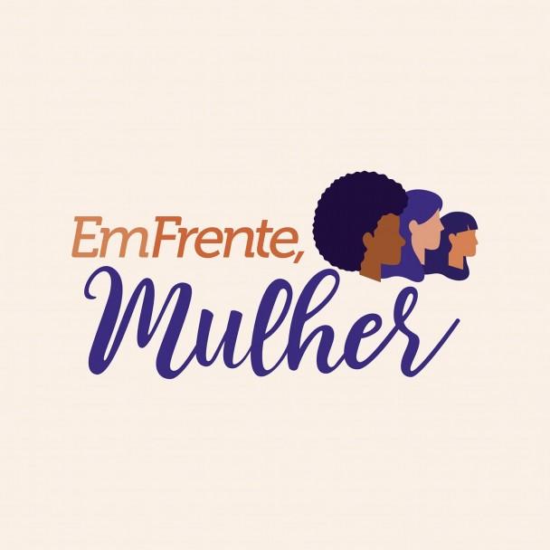 """A marca """"Em frente, Mulher"""" tem perfis no Facebook e no Instagram: @emfrentemulher"""